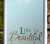 Зеркала - Зеркало ,, Life is beautiful,,